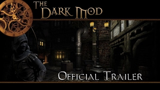 The Dark Mod Official Trailer