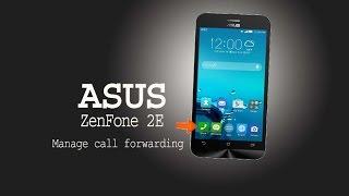 Asus ZenFone 2E: Manage call forwarding tutorial