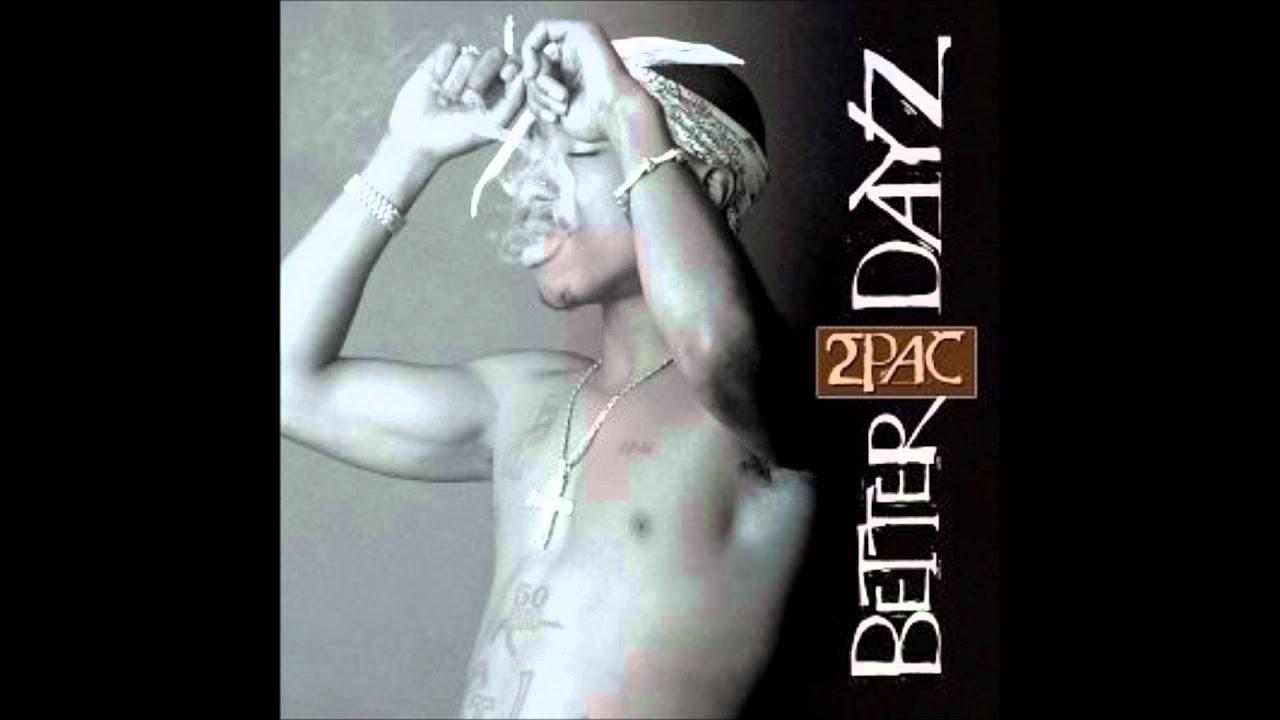 2PAC - BETTER DAYZ LYRICS