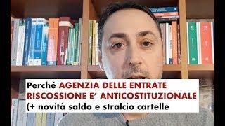 Agenzia Delle Entrate Riscossione E' Incostituzionale (  Novità Saldo E Stralcio Cartelle)27/11/2018