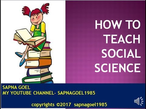 HOW TO TEACH SOCIAL SCIENCE, HOW TO MAKE SOCIAL SCIENCE TEACHING EFFECTIVE, HINDI, B.ED, INDIA