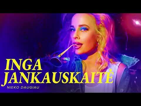 Inga Jankauskaitė - Nieko Daugiau