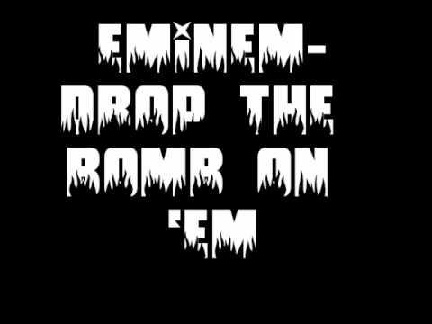 Drop the bomb on 'em Eminem