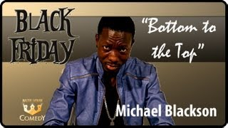 "Michael Blackson ""Bottom to the Top"" Black Friday #38"