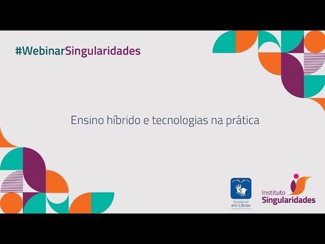 Webinar - Ensino Híbrido e Tecnologias na prática
