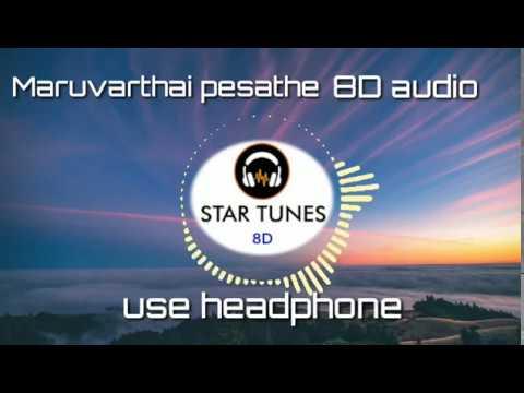 Maruvarthai Pesathe - 8D Audio,.