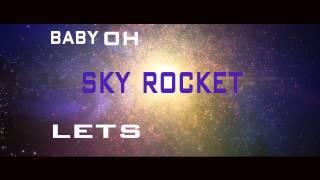 Sky Rocket Ft E. Mak (Lyric Video)