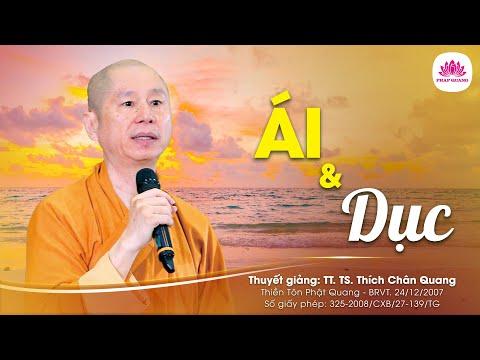 Ái và Dục 1/2 - TT. Thích Chân Quang