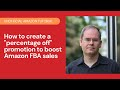 """Amazon Seller: Create a """"percentage off"""" promotion to boost Amazon FBA sales (2019)"""