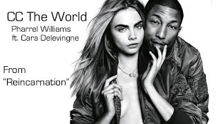 CC The World - Pharrel ft. Cara Delevigne - Lyrics and official audio