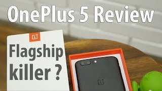 OnePlus 5 Review with Pros & Cons - The Flagship Killer?