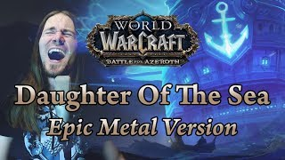 World of Warcraft - Daughter Of The Sea (Epic Metal Version by Agordas)  / Warbringers: Jaina