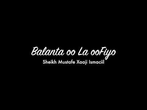 SHEEKH MUSTAFE AXDIGA LA GALO AMA BALANTA