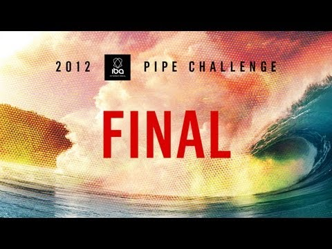 2012 IBA Pipe Challenge Mens Final