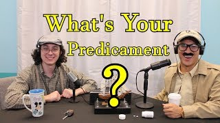 What's Your Predicament?