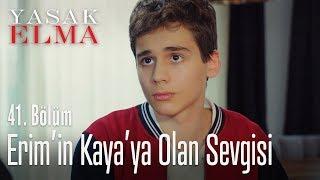 Erim'in Kaya'ya olan sevgisi - Yasak Elma 41. Bölüm