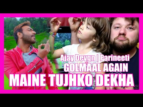 MAINE TUJHKO DEKHA Song REACTION!!! GOLMAAL AGAIN | Ajay Devgn | Parineeti