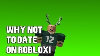 ROBLOX Skits Don't Online Date!