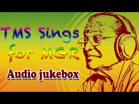 T.M. Soundararajan Sings for M.G.R | Best Old Tamil Songs Jukebox | MGR & TMS Hits