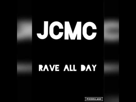 jcmc Rave all day