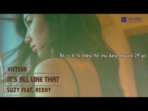 [Vietsub] It's all like that - Suzy (Feat. Reddy)