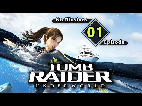 Tomb Raider Underworld - Episode 01 - No Illusions |