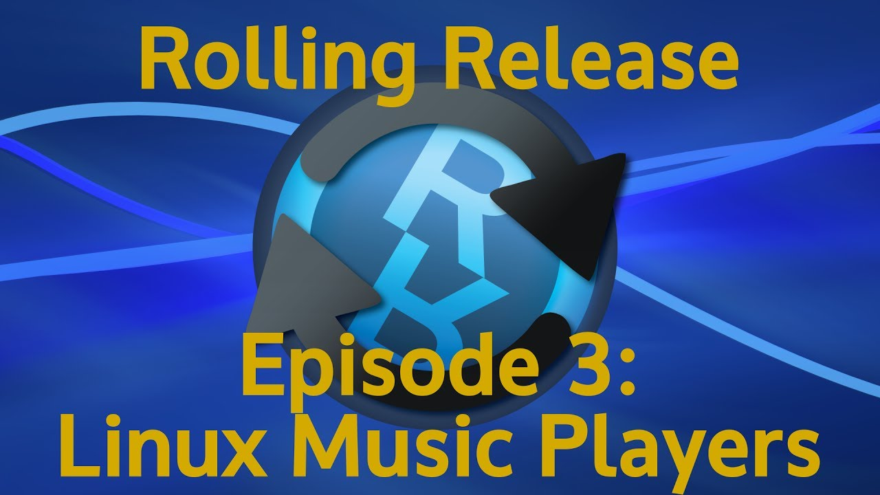 Linux Music Players - Rolling Release #3