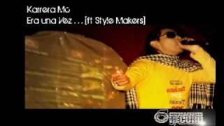 Karrera Mc - Era una Vez [ft Style Makers]