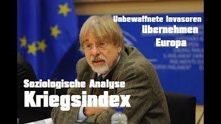 Soziologische Analyse: Unbewaffnete Invasoren übernehmen Europa - Kriegsindex Prof. Gunnar Heinsohn