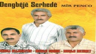 Kürtçe Uzun Havalar  (Dengbej) -  Muşlu Sıddık-Muşlu Mehmet-Ağrılı Selahattin - Mıho Mıhemedo