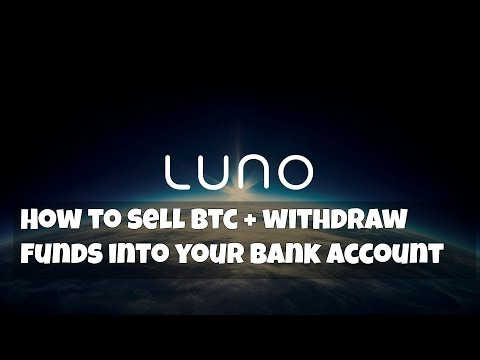 How To Sell Bitcoin And Withdraw Funds Into Your Bank Account - LUNO Account