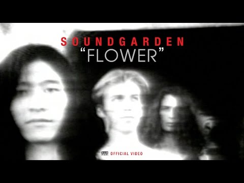 Soundgarden - Flower [OFFICIAL VIDEO]