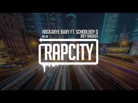 Joey Bada$$ - ROCKABYE BABY Ft. ScHoolboy Q