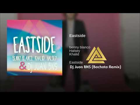 Benny Blanco, Halsey, Khalid - Eastside (Dj Juan BNS Bachata Remix)