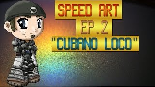 "Speed Art Ep.2 l ""Cubano Loco"""