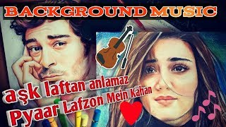 Background Music | Pyaar Lafzon Mein Kahan | aşk laftan anlamaz | Hayat And Murat | cover Music