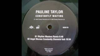 Pauline Taylor - Constantly Waiting (Angel Moraes Constantly Slammin Dub)