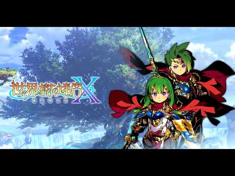 etrian-odyssey-nexus-[世界樹の迷宮x]---hoist-the-sword-and-pride-in-the-heart-(x-ver.)