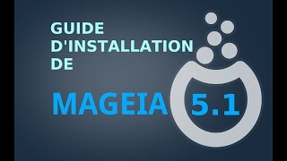 Mageia 5.1: Présentation et Guide d'installation avec UEFI en dual boot avec Windows