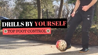 Soccer Drills To Improve Ball Control By Yourself - Top Foot Control