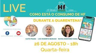 Live HF Brasil - COMO ESTÁ O CONSUMO DE HF DURANTE A QUARENTENA?