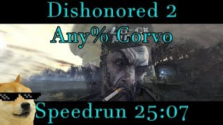 Dishonored 2 - Any% Corvo Speedrun - 25:07 PB