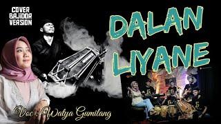 DALAN LIYANE - WATYA GUMILANG - COVER BAJIDOR VERSION #lagu viral tiktok