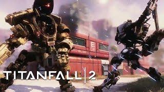 Titanfall 2 - Meet the Titans Trailer