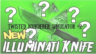 COUTEAU ILLUMINATI!! | ROBLOX Twisted Murderer Simulateur #2