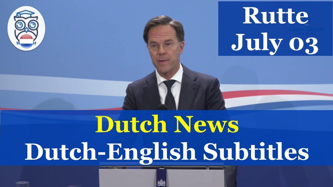 Learn Dutch: Rutte Persconferentie July 03, 2020