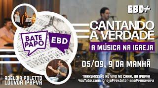 EBD+ || Cantando a Verdade