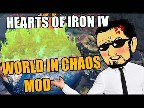 Hearts Of Iron 4: WORLD IN CHAOS! MOD