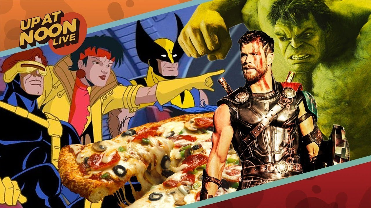 Thor Ragnarok Toys, The 90s X-Men Cartoon Turns 25, and Pizza – Up At Noon Live!