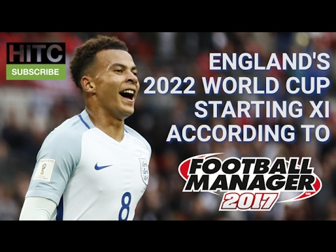 England's 2022 World Cup Starting XI According To Football Manager